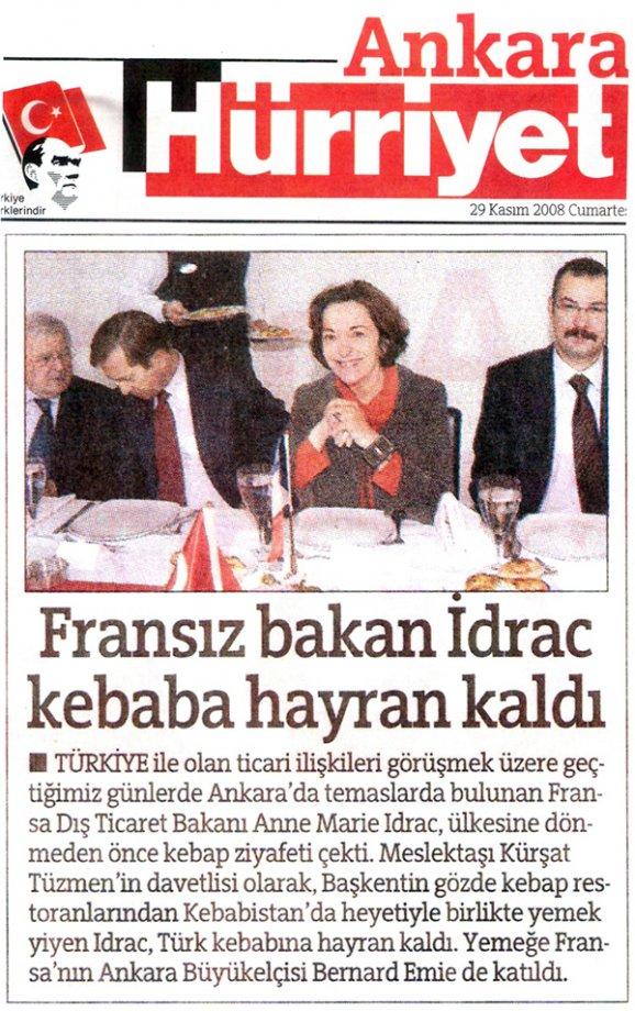 29 Kasım 2008- Hürriyet Ankara- 'Fransız Bakan İdrac kebaba hayran kaldı.'