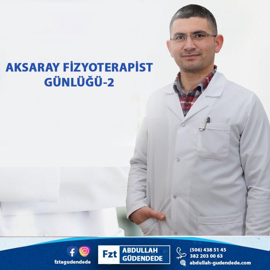 aksaray fizyoterapist günlüğü-2, aksaray bel fıtığı, aksaray boyun fıtığı