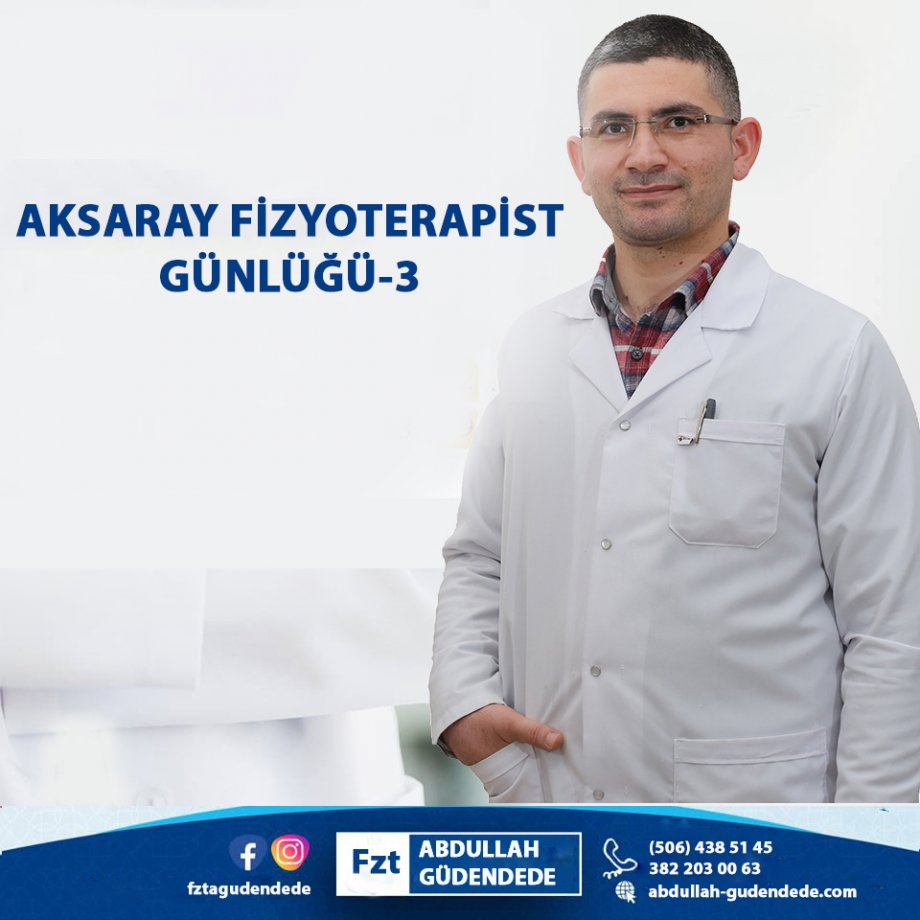 aksaray fizyoterapist günlüğü-3
