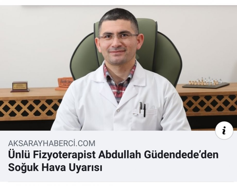 ünlü fizyoterapist abdullah güdendede, aksaray uzman fizyoterapist, aksaray gtos terapi