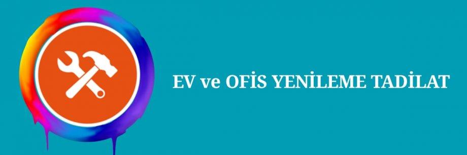 EV ve OFİS YENİLEME TADİLAT