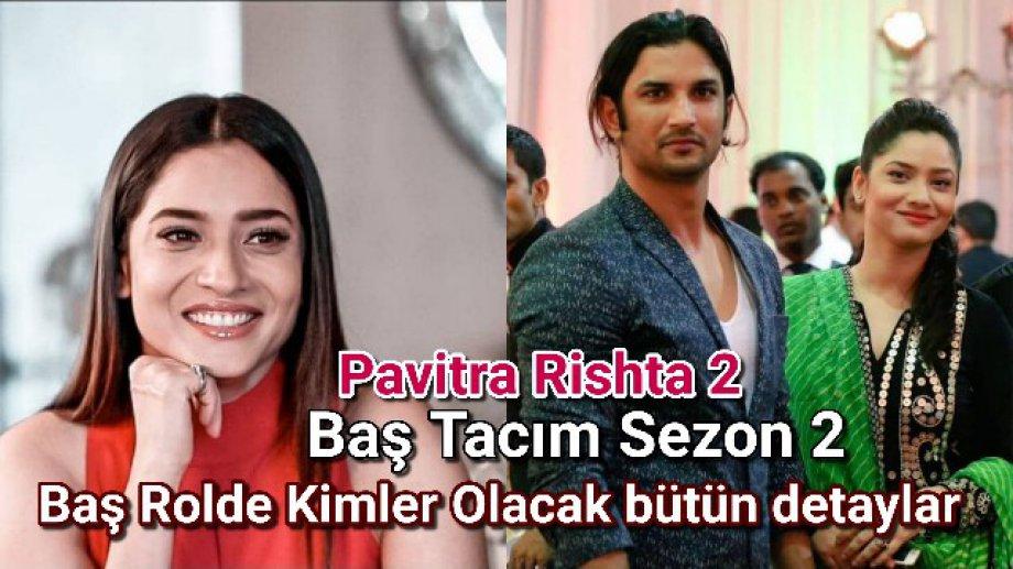 Pavitra Rishta Baş Tacım sezon 2 geliyor.